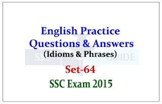 SSC CHSL -Practice English Questions (Idioms and Phrases)