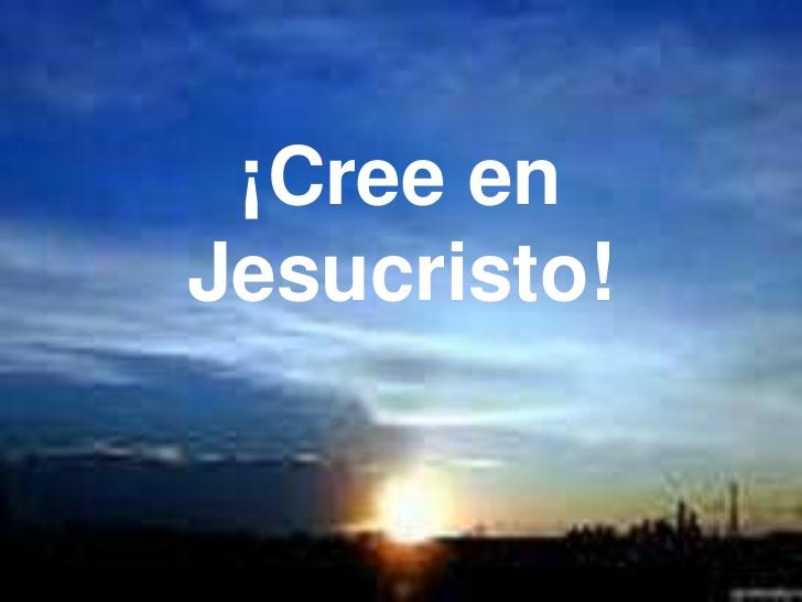 Cree en Jesucristo