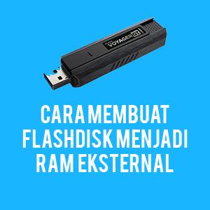 Cara Membuat Flashdisk Menjadi RAM Eksternal – Mas Devz