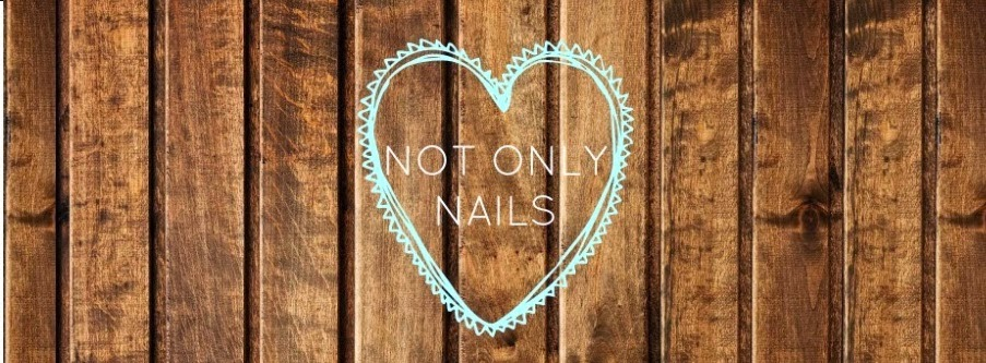 Not Only Nails