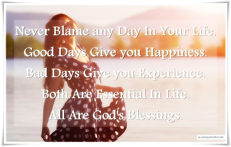 Never Blame Any Day In Your Life, Picture Quotes, Love Quotes, Sad Quotes, Sweet Quotes, Birthday Quotes, Friendship Quotes, Inspirational Quotes, Tagalog Quotes