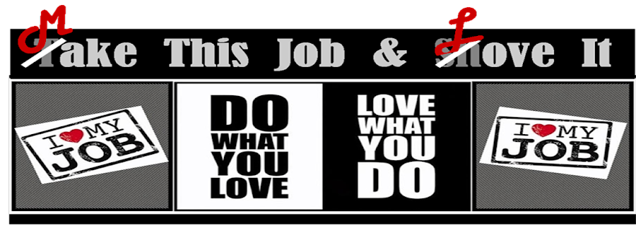 Make This Job & Love It