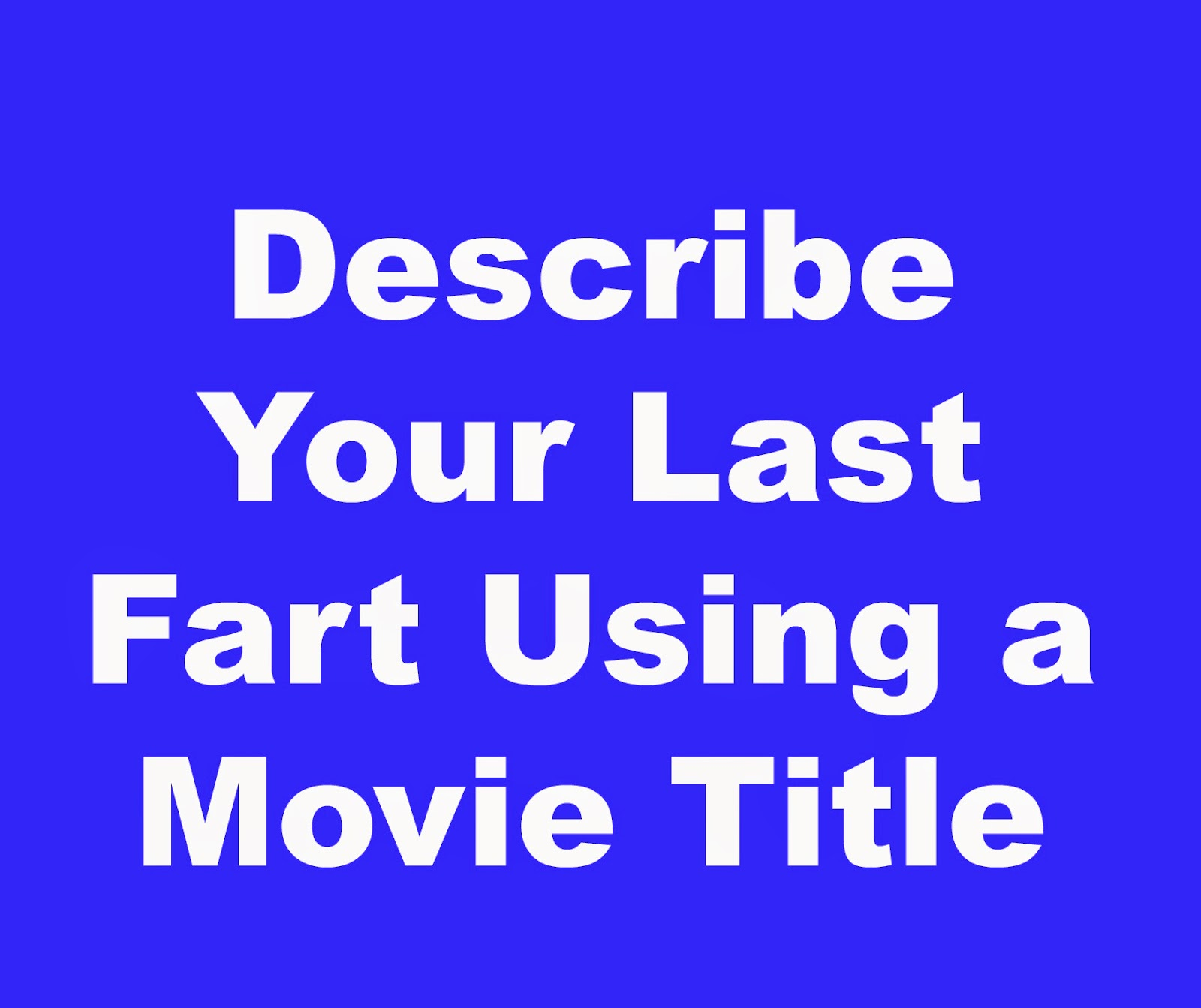 ian hall author top 10 dumbest things on facebook this month describe your last fart using a movie title