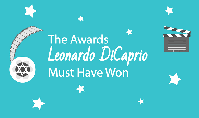 The Awards Leonardo DiCaprio Must Have Won