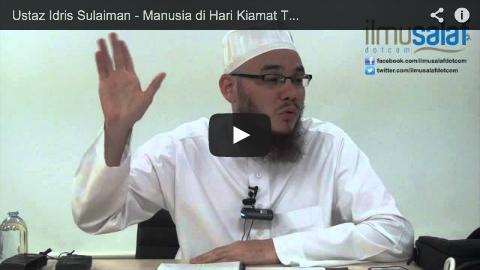 Ustaz Idris Sulaiman – Manusia di Hari Kiamat Tidak Beralas Kaki, Tidak Berpakaian & Tidak Bersunat