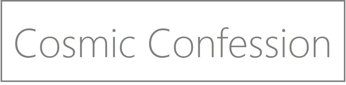 COSMIC CONFESSION