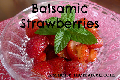 Balsamic Strawberries, lessnoise-moregreen.com