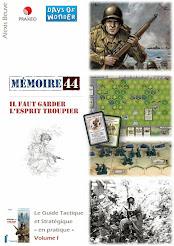 Mémoire 44 - Volume I<br>Il faut garder l&#39;esprit troupier