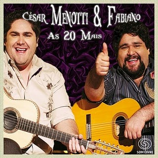 Cesar Menotti e Fabiano - As 20 Mais