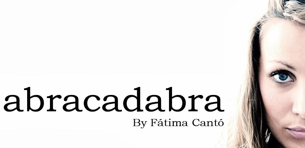 Abracadabra By Fátima Cantó