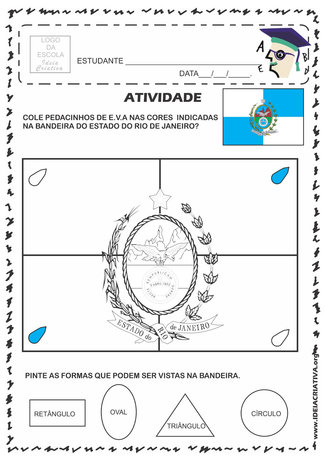 Atividade Rio 450 Anos Decoração de Bandeira do Estado do Rio de Janeiro para trabalho com motricidade fina e apreciação para identificação de formas geométricas contidas nela