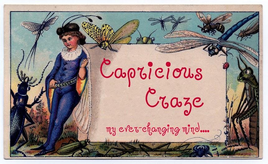 Capricious Craze