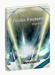 "Co-autora na antologia ""Audaz Fantasia"" (2013) - Editora Universus"