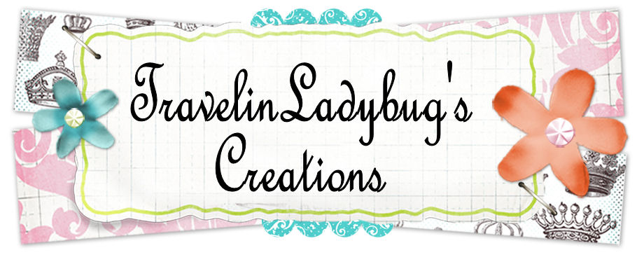 <center><b>TravelinLadybug&#39;s<br>Creations</b></center>