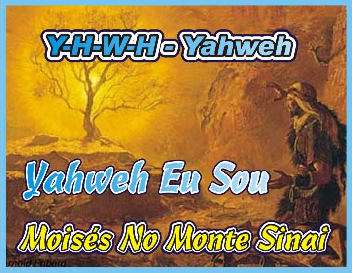 Y-H-W-H - Yahweh - Disse O Senhor: Eu Sou