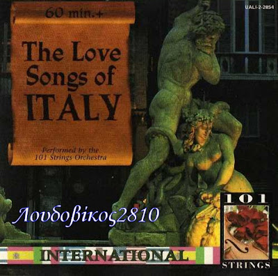 101 STRINGS ORCHESTRA The love songs of Italy