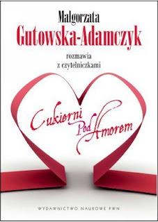 """Małgorzata Gutowska-Adamczyk rozmawia z czytelniczkami """"Cukierni pod Amorem"""""""