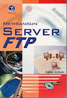 toko buku rahma: buku MEMBANGUN SERVER FTP (Disertai CD), pengarang rakhmat rafiudin, penerbit andi