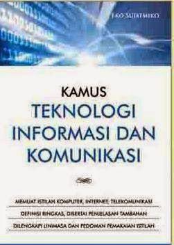 Kamus Teknologi Informasi dan Komunikasi