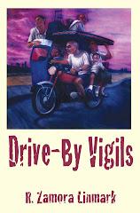 DRIVE-BY VIGILS by R. Zamora Limark