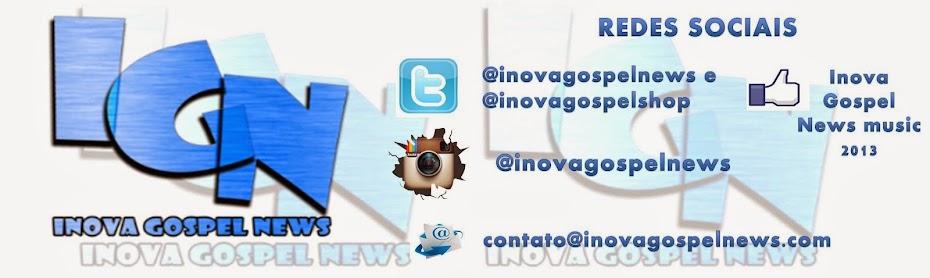 Inova Gospel News 2014 - ANO DA MULTIPLICAÇÃO