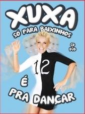 Xuxa+S%C3%B3+Para+Baixinhos+12+%C3%89+Pra+Dan%C3%A7ar Baixar DVD XUXA SÓ PARA BAIXINHOS 12   É PRA DANÇAR