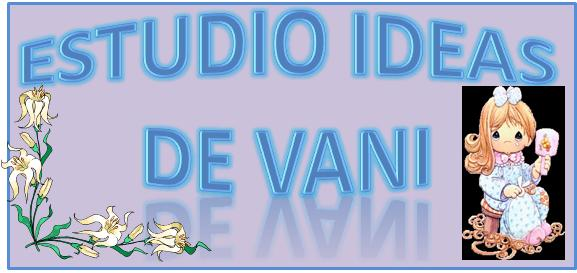 Estudio Ideas de Vani