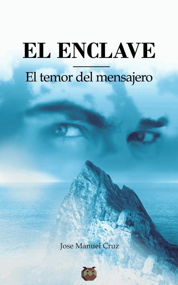 """Portada de mi novela """"El Enclave. Primera parte. El temor del mensajero"""""""