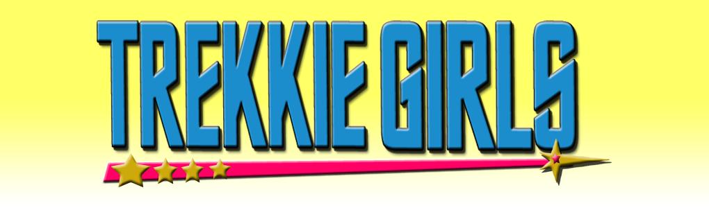 Trekkie Girls
