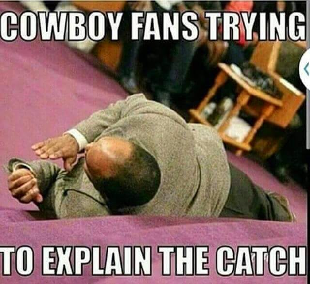 Cowboys Fans trying to explain the catch