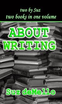 AbOUT WRITING<br>Suz DeMello