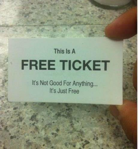 free ticket, funny