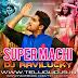 SUPER MACHI S/O SATYAMUTHY DJ RAVI LUCKY