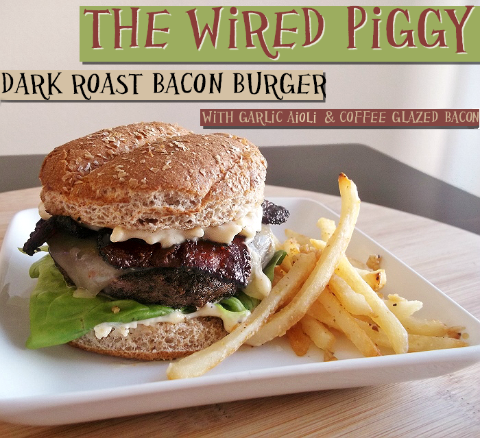 The Wired Piggy Dark Roast Bacon Burger #ChooseSmart #shop #cbias