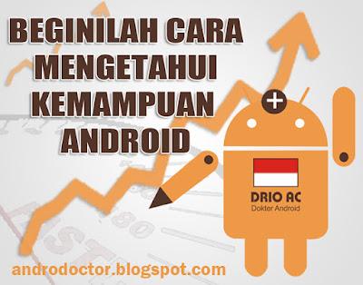 Cara mengetahui kemampuan Android - Drio AC, Dokter Android