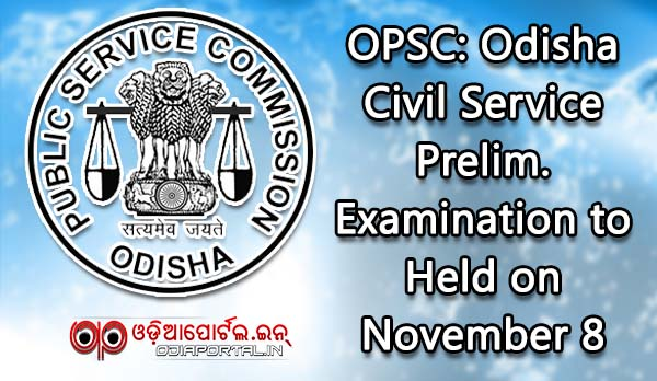 OPSC: Odisha Civil Service Prelim. Examination to Held on November 8, 2015
