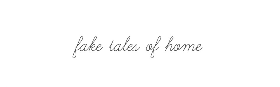 fake tales of home