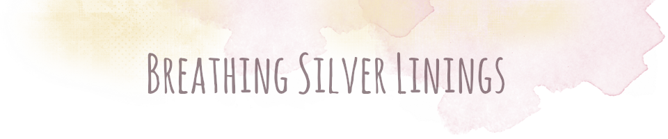 Breathing Silver Linings