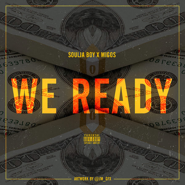 Soulja Boy Tell 'Em - We Ready (feat. Migos) - Single Cover