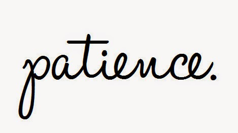 Need Patience in Achieving Success?