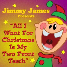 all i want for christmas is my two font teeth jimmy james mp3