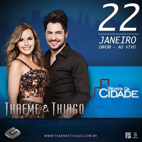 "Thaeme e Thiago participam do programa ""Revista da Cidade"""