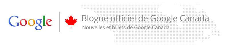 Blogue officiel de Google Canada