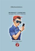 """""""INTERNET Y DERECHO: ventajas, desafíos y dilemas"""" [Libro, 2018]"""