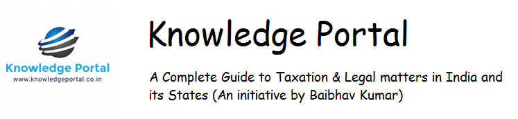 Knowledge Portal - A Complete Guide to Taxation & Legal matters in India and its States