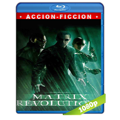 Matrix 3 Revoluciones (2003) BRRip Full 1080p Audio Trial Latino-Castellano-Ingles 5.1