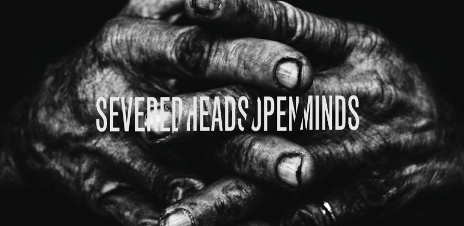 SEVERED HEADS OPEN MINDS