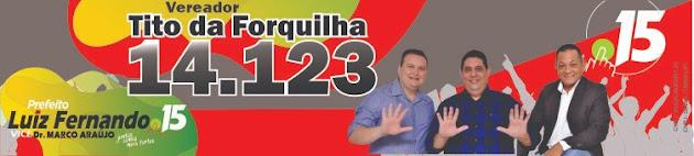 """""""Braço Forte do Campo da Cidade e da Forquilha do Manso! Vereador Tito da Forquilha 14.123"""""""