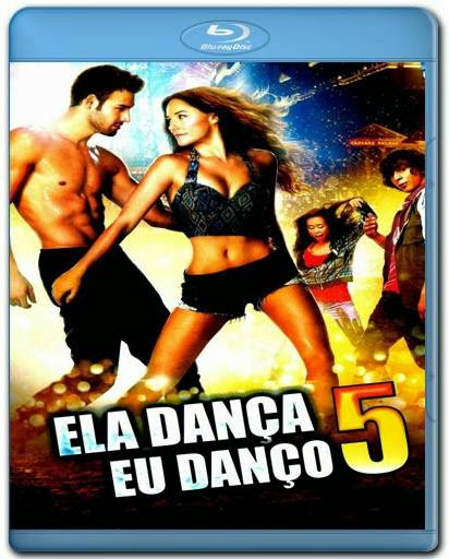 Download Ela Dança Eu Danço 5 720p + 1080p 3D Bluray Dublado + AVI  BDRip Dual Áudio Torrent