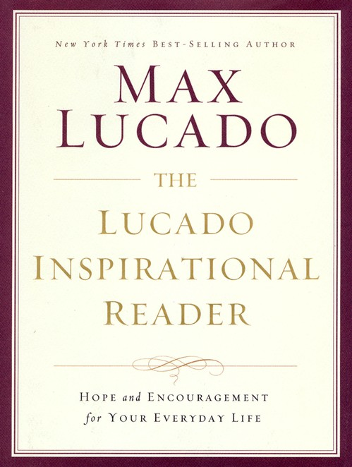life in bloom the lucado inspirational reader by max